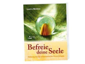 Buch - Befreie deine Seele - Heilung durch schamanische Kinesiologie | Lumira Weidner