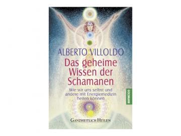 Buch - Das geheime Wissen der Schamanen   Alberto Villoldo