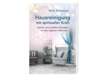Buch - Hausreinigung mit spiritueller Kraft von Silvia Stolzmann