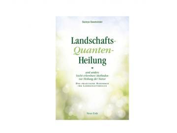 Buch - Landschaft-Quanten-Heilung | Handbuch für Landschaftsheiler von Suraya Baumeister