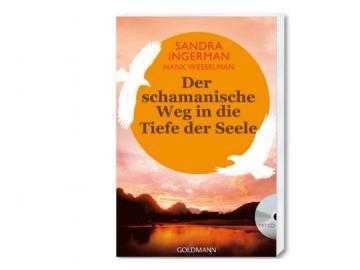 Buch - Der schamanische Weg in die Tiefe der Seele | Sandra Ingerman • Hank Wesselman
