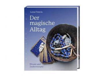 Buch - Der magische Alltag   Rituale und Zauberrezepte  von Luisa Francia