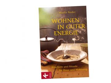 Wohnen in guter Energie - Räuchern und Rituale für Haus und Wohnung   Buch von Marlis Bader